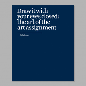 Draw It with Your Eyes Closed: The Art of the Art Assignment